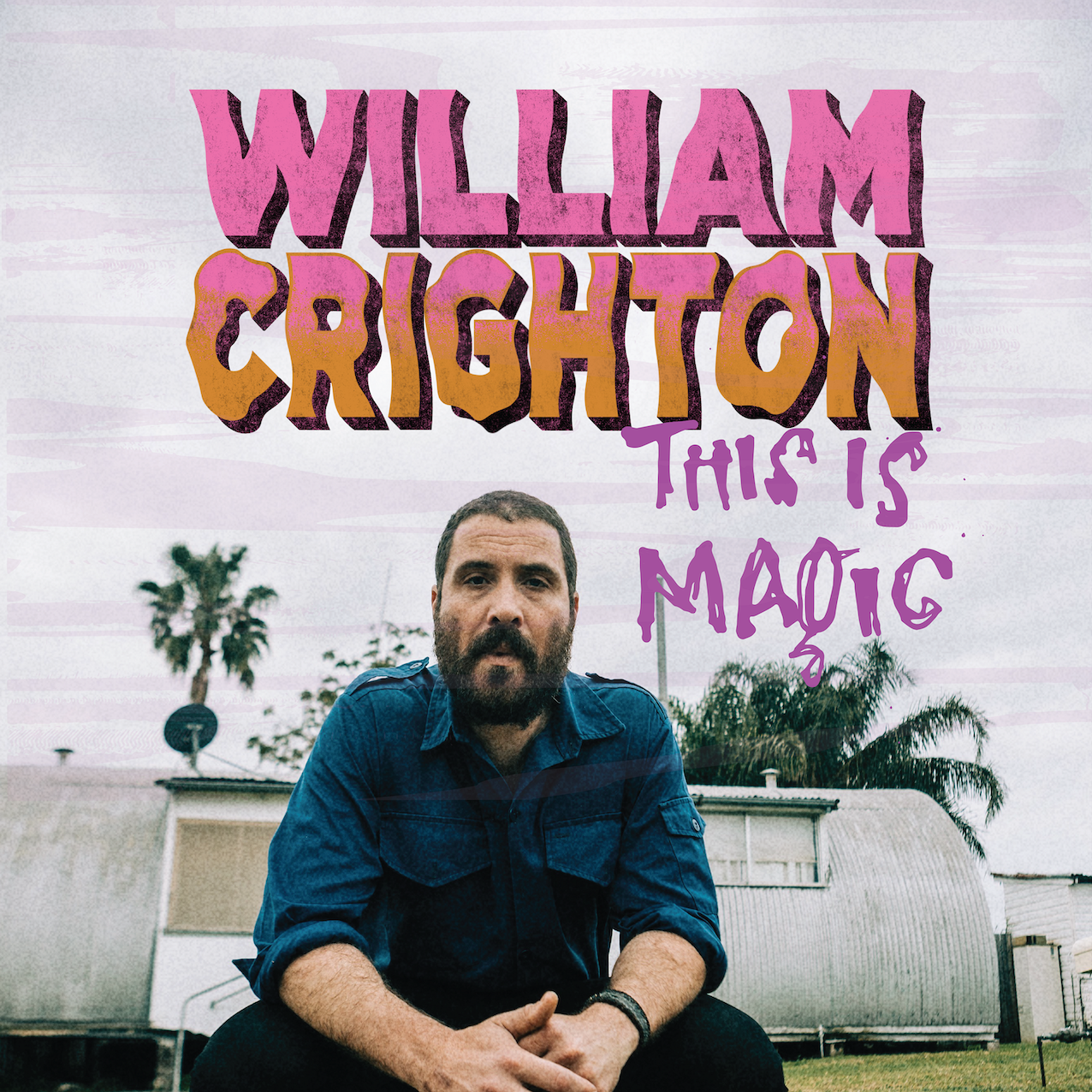 WILLIAM CRIGHTON 'THIS IS MAGIC' NEW SINGLE & VIDEO OUT NOW!