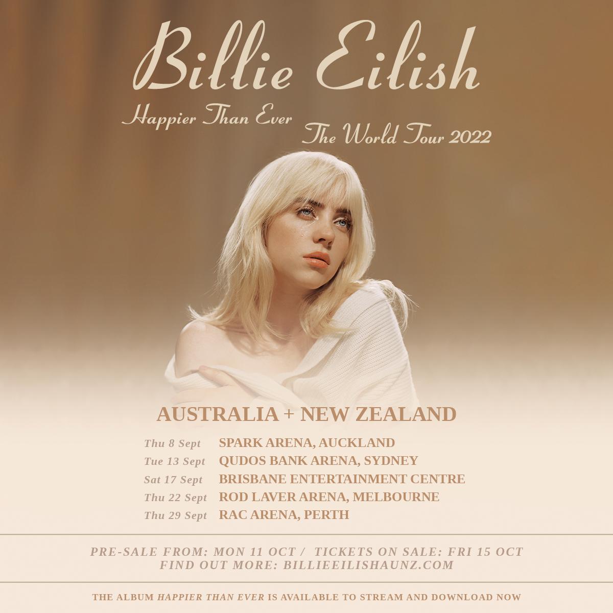 BILLIE EILISH HAPPIER THAN EVER THE WORLD TOUR AUSTRALIA & NEW ZEALAND ARENA TOUR – SEPTEMBER 2022